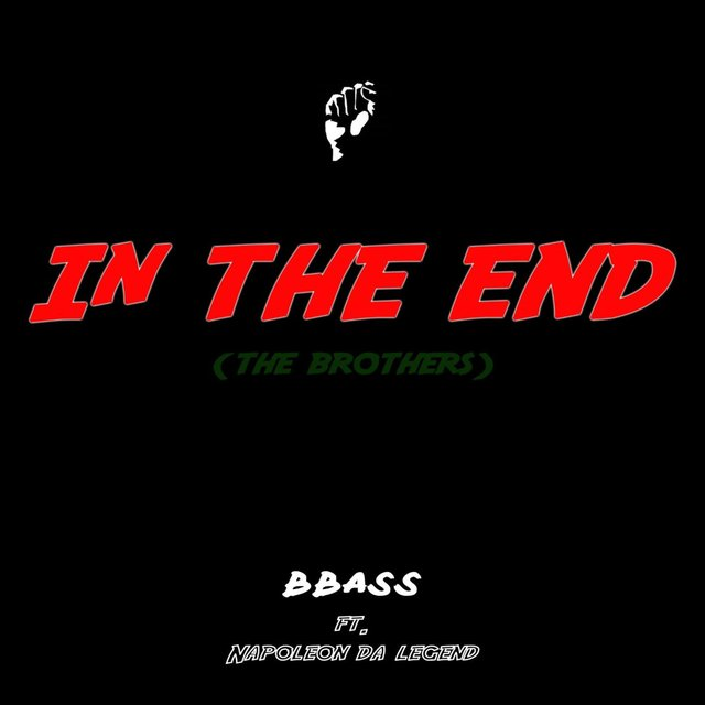 In the End (The Brothers) [feat. Napoleon Da Legend]