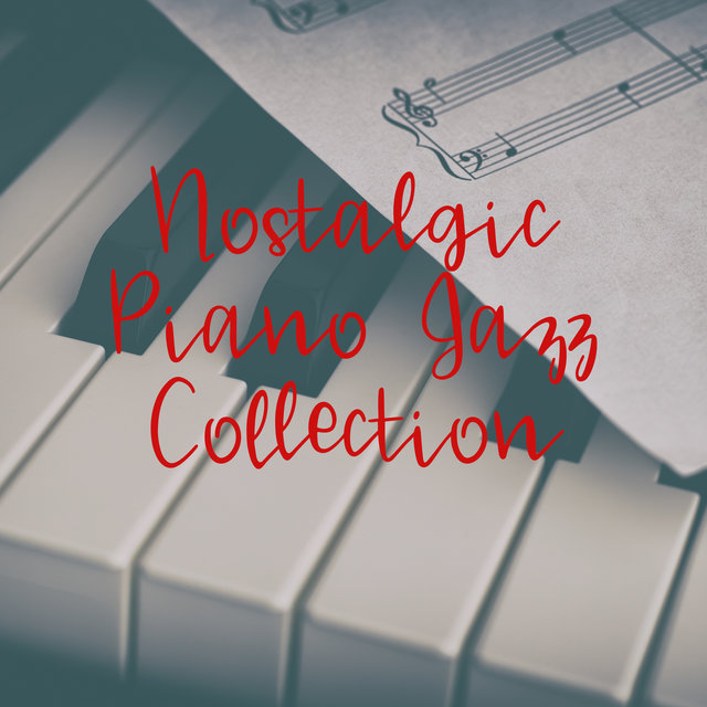 Nostalgic Piano Jazz Collection