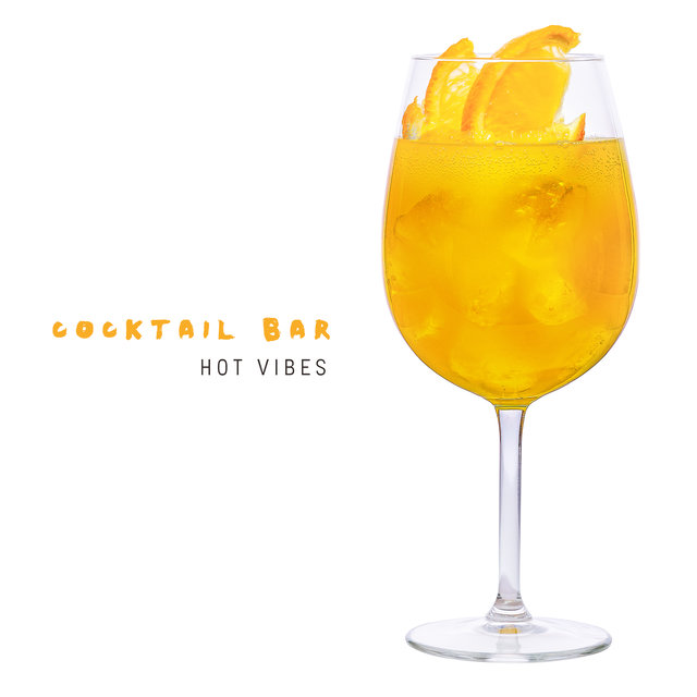 Cocktail Bar Hot Vibes – Summer 2020, Ibiza Lounge chill, Good Mood