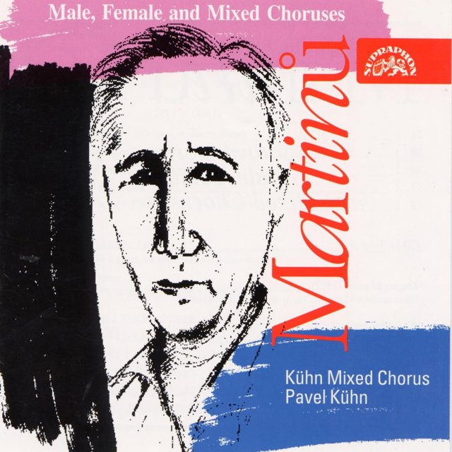 Martinů: Male, Female and Mixed Choruses