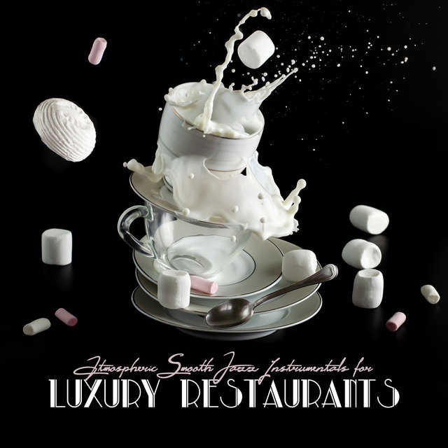 Atmospheric Smooth Jazz Instrumentals for Luxury Restaurants 2020