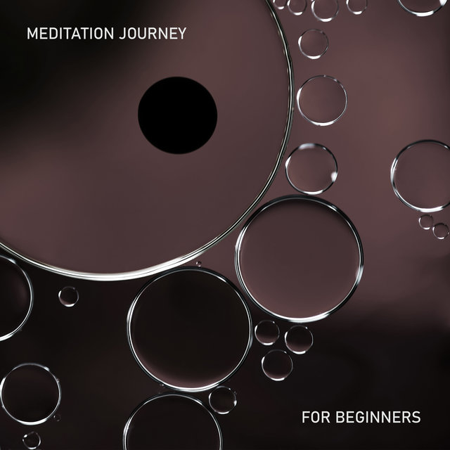 Meditation Journey for Beginners: Basic Background Music for Buddhist Meditation and Yoga Exercises