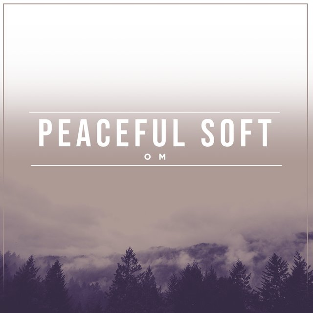 # 1 Album: Peaceful Soft Om