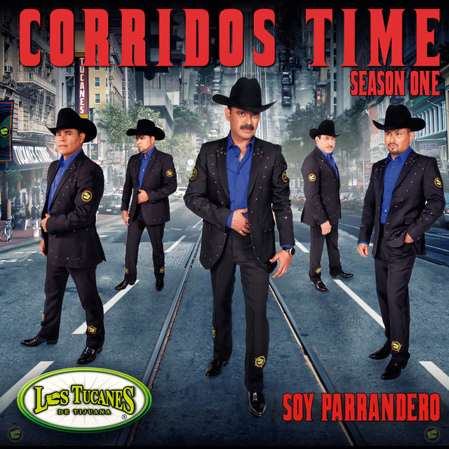 Corridos Time Season One - Soy Parrandero