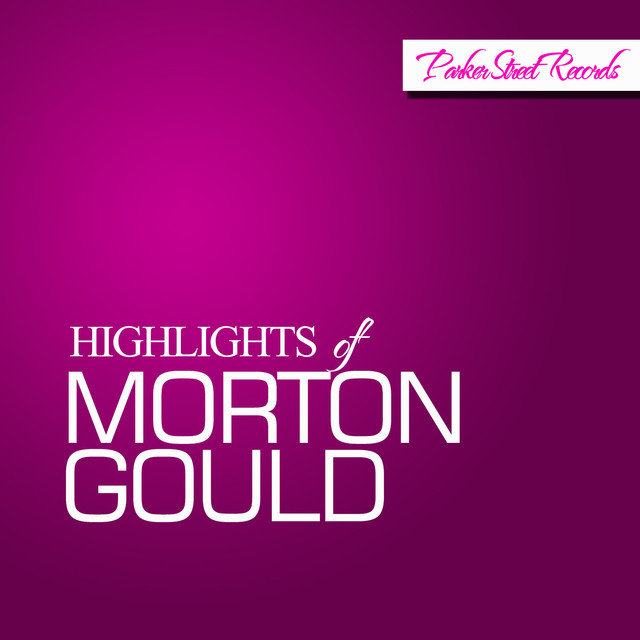 Highlights Of Morton Gould