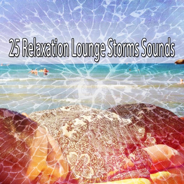 25 Relaxation Lounge Storms Sounds