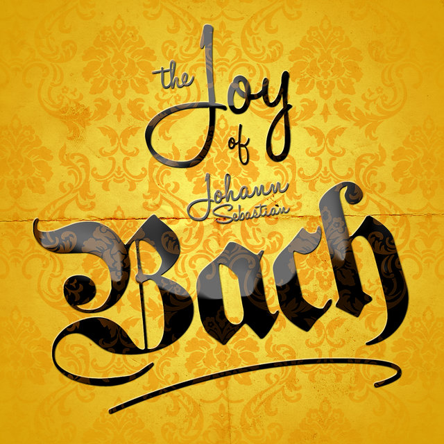 The Joy of Johann Sebastian Bach