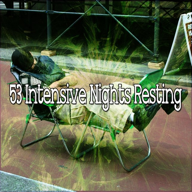 53 Intensive Nights Resting