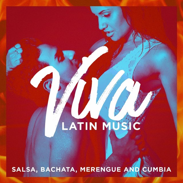 Viva Latin Music (Salsa, Bachata, Merengue And Cumbia)