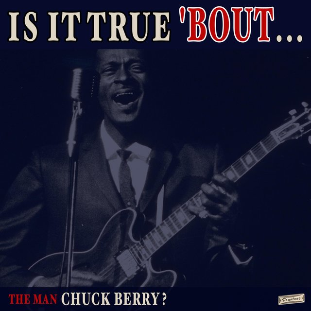 Is it True 'Bout the Man Chuck Berry?