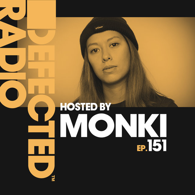 Defected Radio Episode 151 (hosted by Monki)