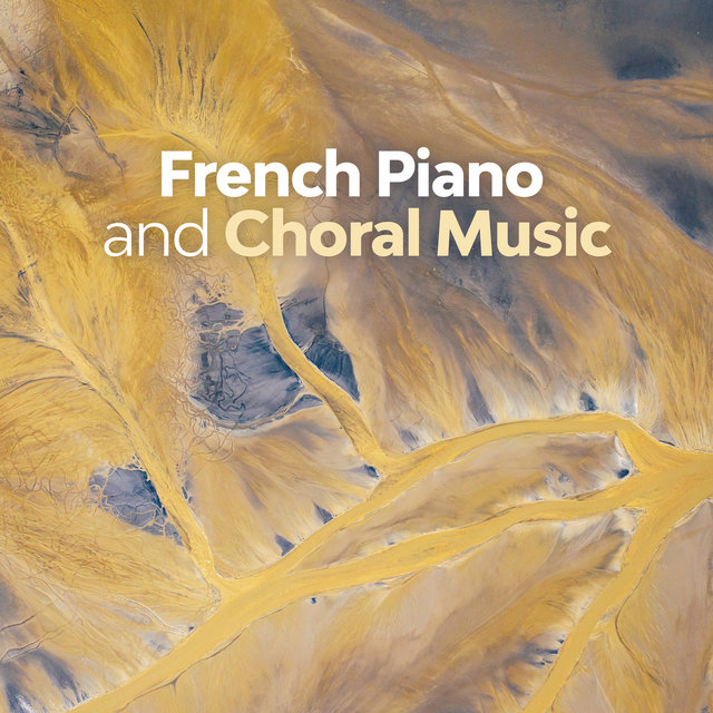 French Piano and Choral Music