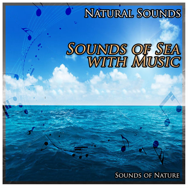 Natural Sounds: Sounds of Sea with Music