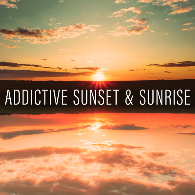 Addictive Sunset & Sunrise – Pure Tropical Chillout Vibes Perfect for Party Relaxation