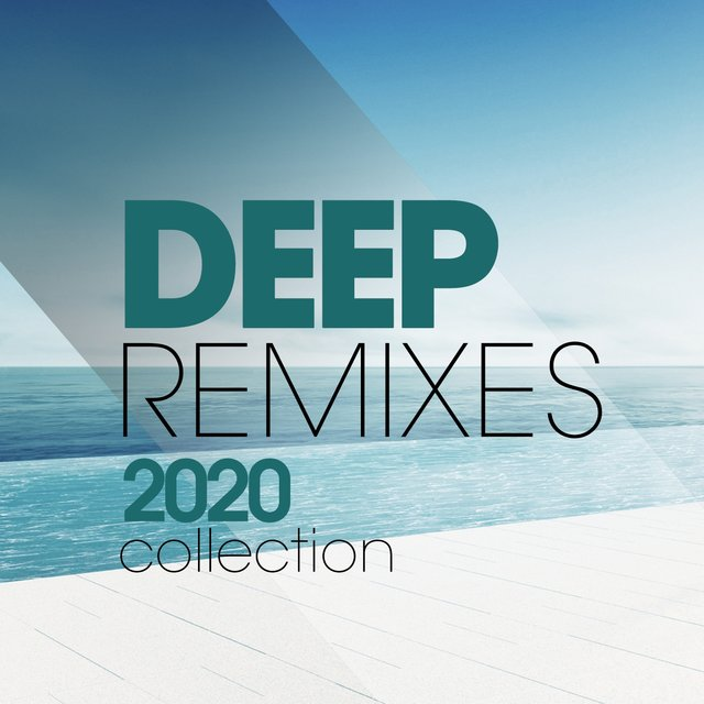 Deep Remixes 2020 Collection