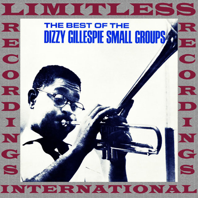 The Best Of The Dizzy Gillespie Small Groups